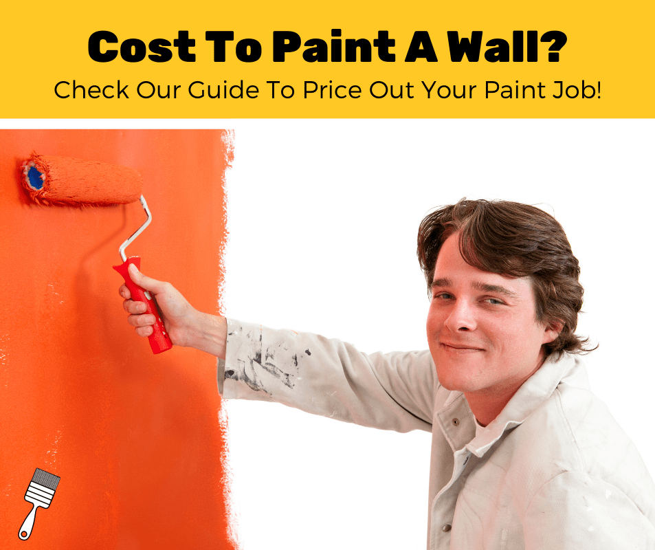 How Much Does It Cost To Paint A Wall? (2020 Estimates)