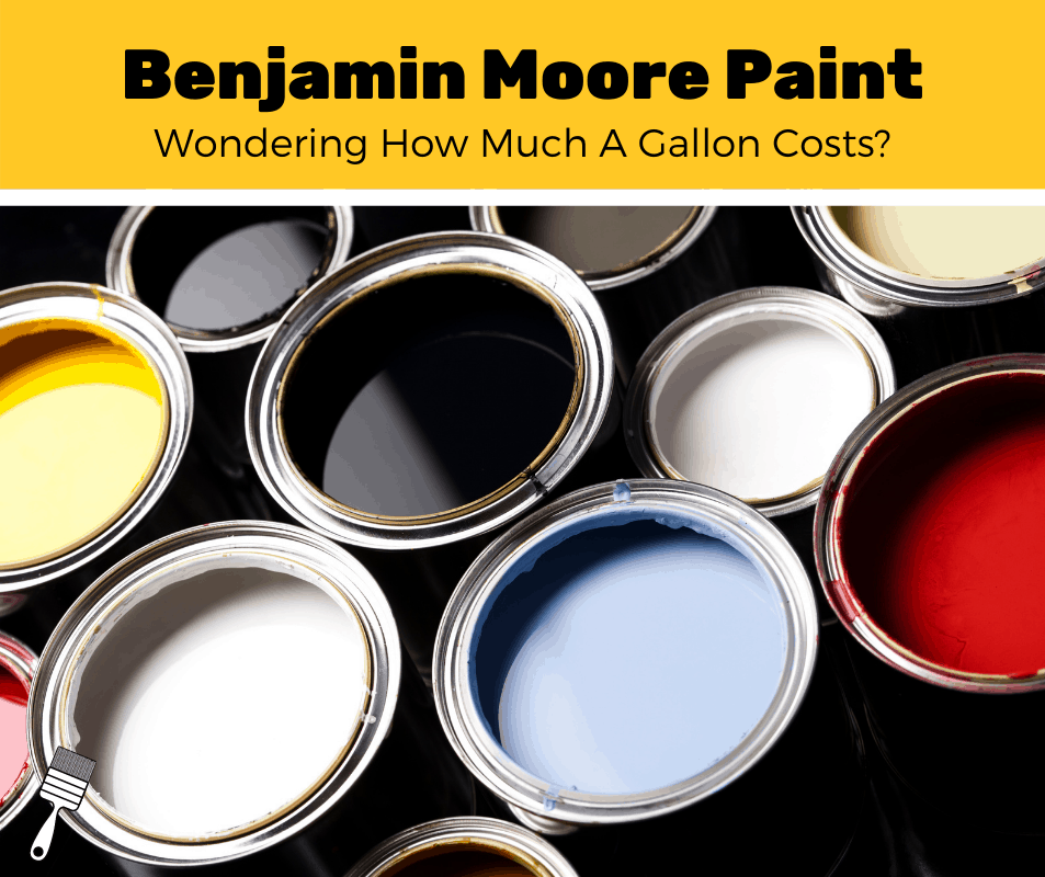 How Much Does Benjamin Moore Paint Cost? (2020 Estimates)