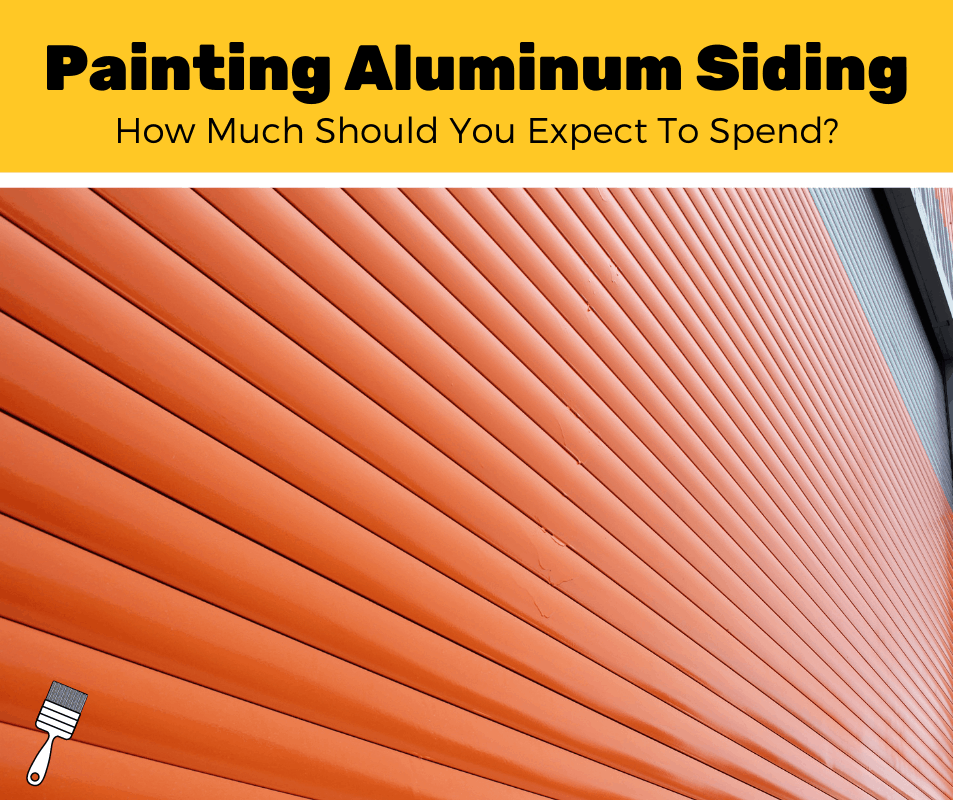 How Much Does It Cost To Paint Aluminum Siding? (2020 Estimates)