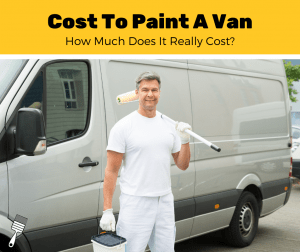 How Much Does It Cost To Paint A Van? (2020 Estimates)
