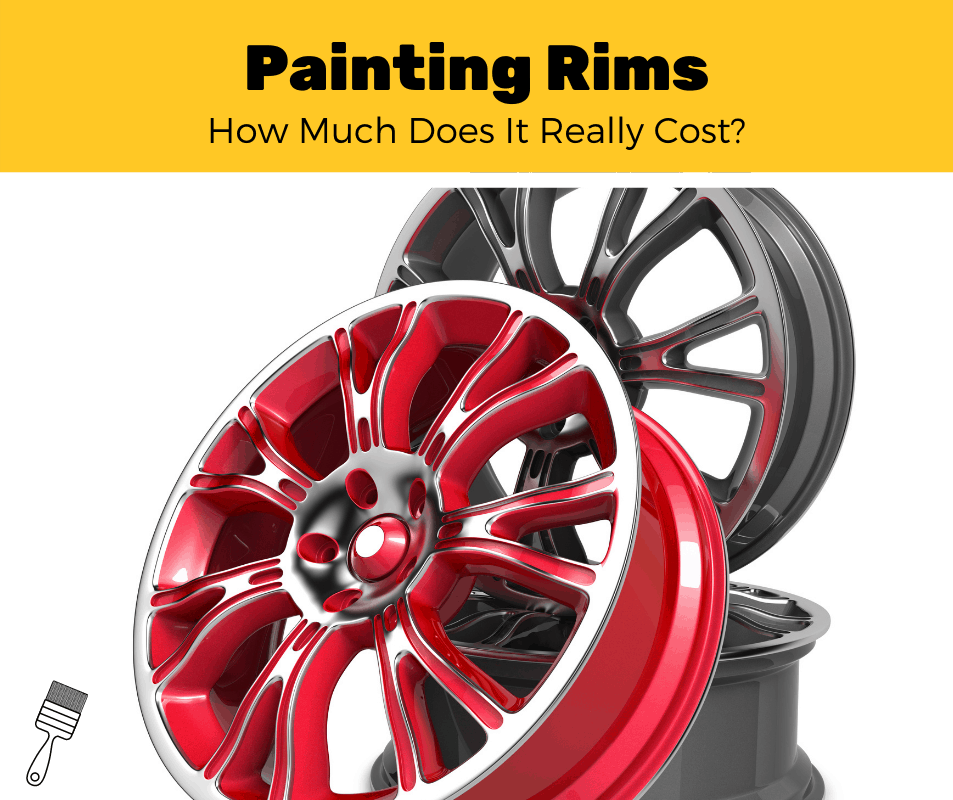 How Much Does It Cost To Paint Rims? (2020 Estimates)