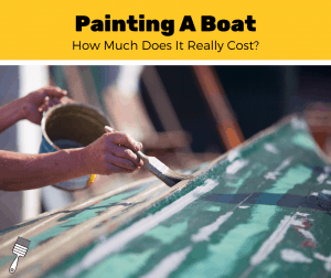 How Much Does It Cost To Paint A Boat? (2020 Estimates)