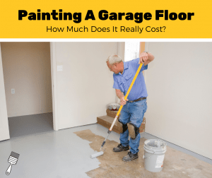 How Much Does It Cost To Paint A Garage Floor? (2020 Estimates)