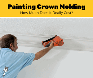 How Much Does It Cost To Install And Paint Crown Molding? (2020 Estimates)