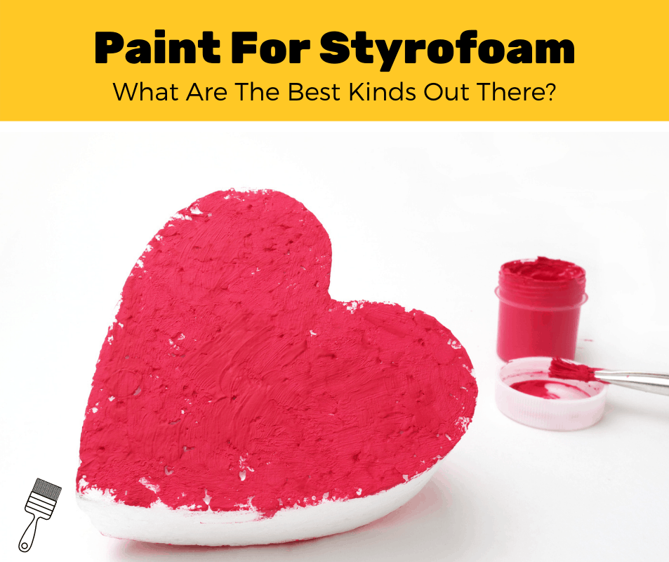 Top 8 Best Paint For Styrofoam (2020 Review)