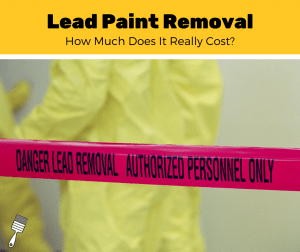 How Much Does It Cost To Remove Lead Paint? (2020 Estimates)