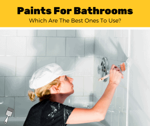Top 5 Best Paints For Bathrooms (2020 Review)
