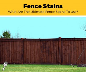 Top 5 Best Fence Stains
