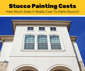How Much Does It Cost To Paint A Stucco House? (2020 Estimates)