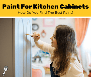 Top 5 Best Paint For Kitchen Cabinets (2020 Review)