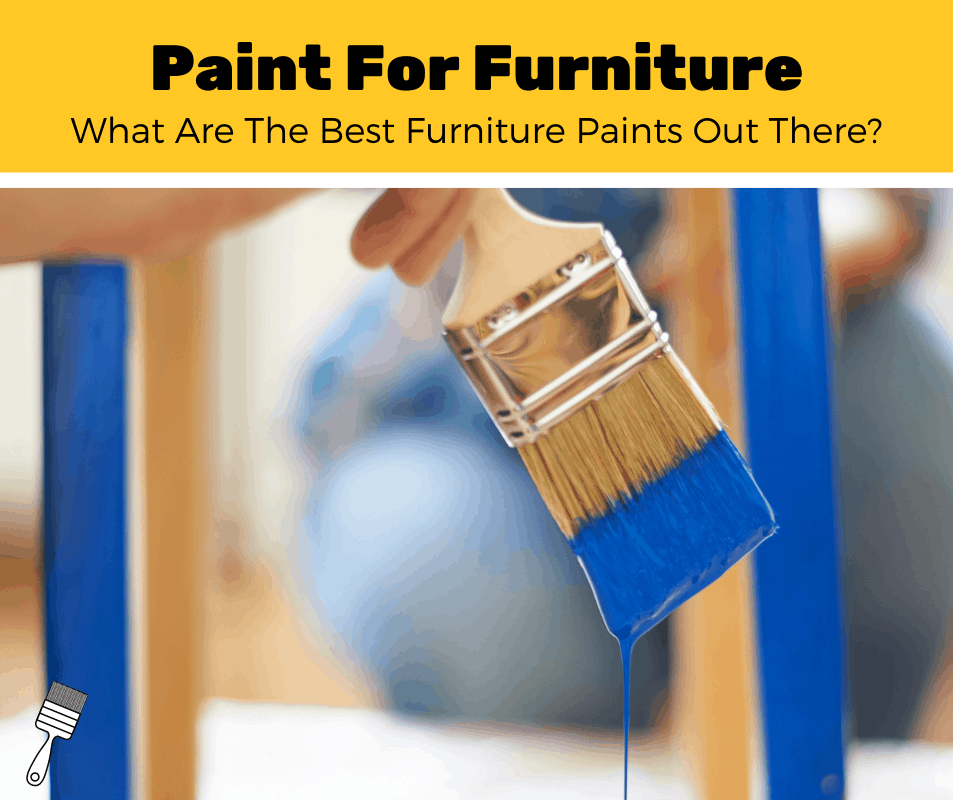 Top 5 Best Paint For Furniture(2020 Review)