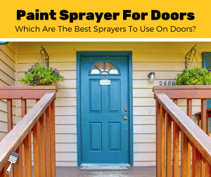Top 5 Best Paint Sprayer For Doors(2020 Review)