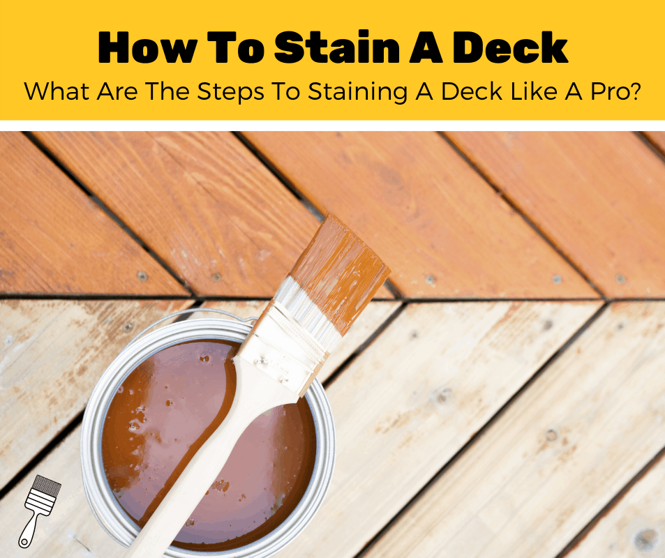 What's The Best Way To Stain A Deck? (5-Step Guide)