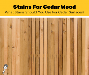 Top 5 Best Stains For Cedar