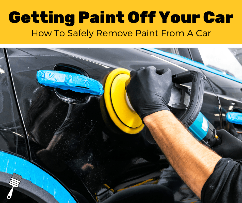 How To Get Paint Off A Car? (5-Step Guide)