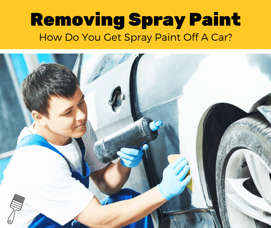 How To Remove Spray Paint From Car (5-Step Guide)