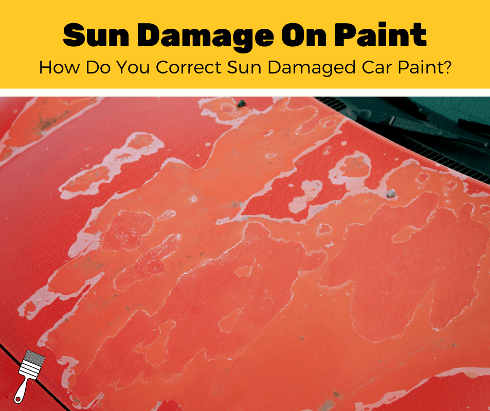How To Repair Sun Damage Car Paint? (3-Step Guide)