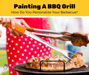 How To Paint Your BBQ Grill? (5 Simple Steps)