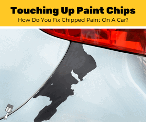 How To Touch Up Car Paint Chips