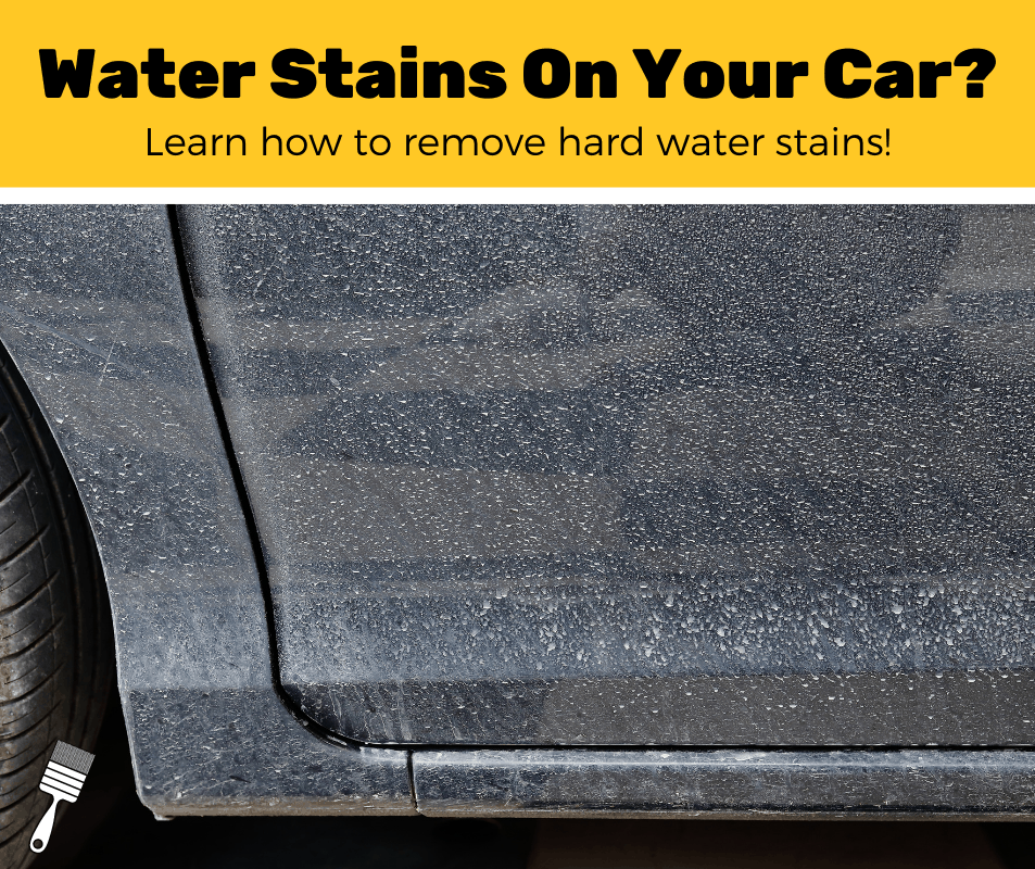 How To Remove Hard Water Spots From Car Paint? (5-Step Guide)