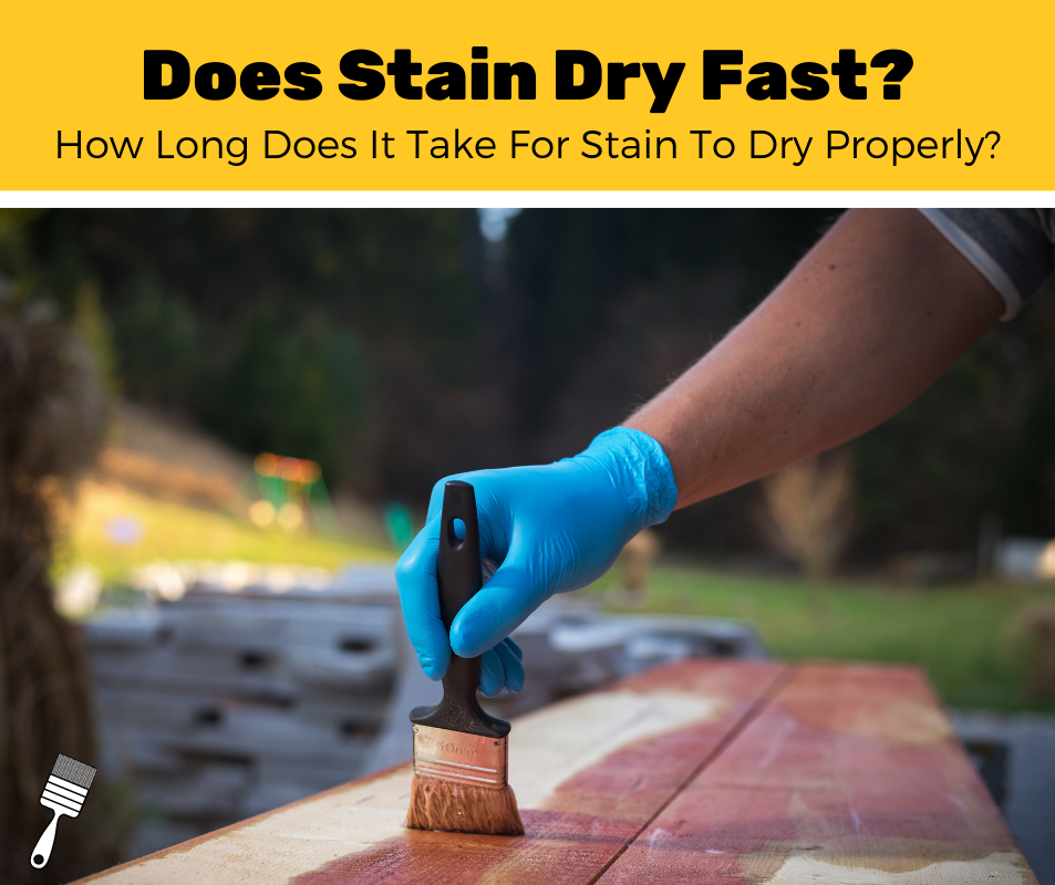How Long For Stain To Dry