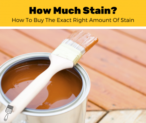 How Much Stain Do I Need?