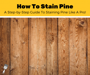 How To Stain Pine?